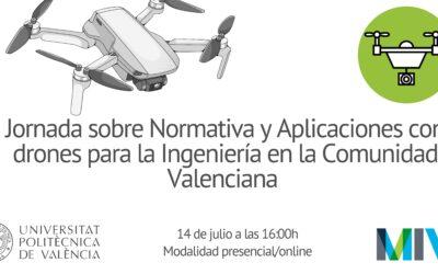 """Asiste o participa como ponente en la Jornada """"Normativa y Aplicaciones con Drones para la Ingeniería de la CV"""" de la MIV"""
