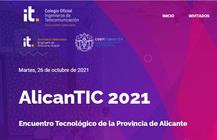 El sector tecnológico de la provincia de Alicante se dará cita el 26 de octubre en 'AlicanTIC 2021'